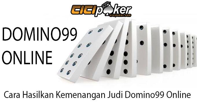 Cara Hasilkan Kemenangan Judi Domino99 Online
